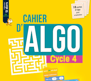Cahier d'algoritmique Cycle 4