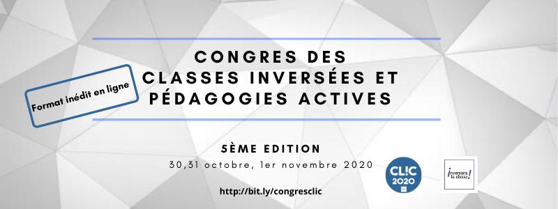 Le 5ème congrès des classes inversées et des pédagogies actives (CLIC) opte  pour une édition en ligne